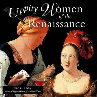 Uppity Women of the Renaissance 9781573241274