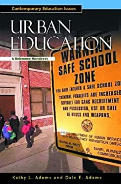 Urban Education: A Reference Handbook 9781576073629