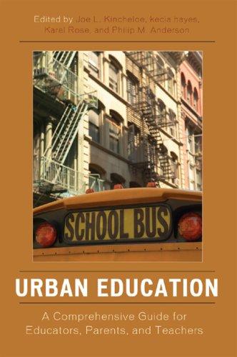 Urban Education: A Comprehensive Guide for Educators, Parents, and Teachers 9781578866168