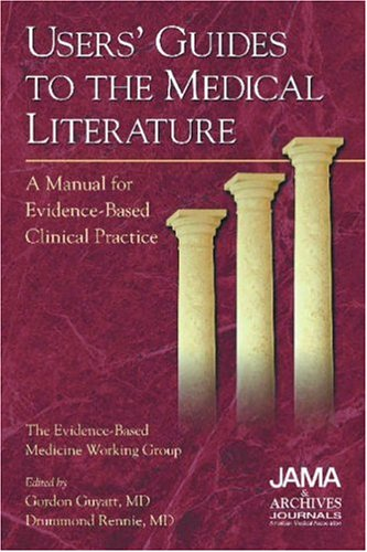 Users' Guide to the Medical Literature: A Manual for Evidence-Based Clinical Practice [With CDROM and Reference Cards] 9781579471743