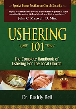 Ushering 101: Easy Steps to Ushering in the Local Church 9781577948889