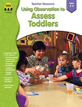 Using Observation to Assess Toddlers: Ages 2-3 9781570295010
