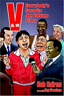 V & Me: Everybody's Favorite Jim Valvano 9781570902291