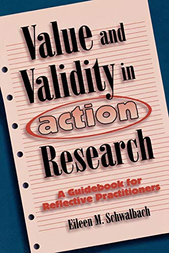 Value and Validity in Action Research: A Guidebook for Reflective Practitioners 9781578860173
