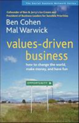 Values-Driven Business: How to Change the World, Make Money, and Have Fun 9781576753583