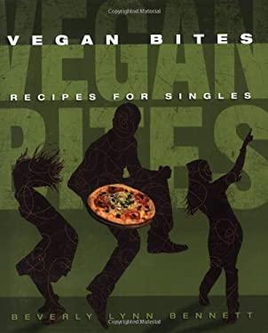 Vegan Bites: Recipes for Singles 9781570672217