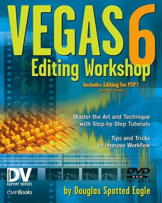 Vegas 6 Editing Workshop [With DVD ROM] 9781578202799