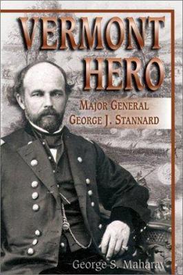 Vermont Hero: Major General George J. Stannard 9781572492639