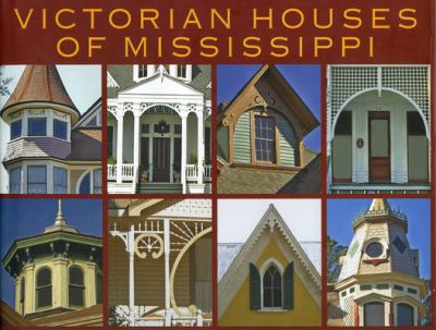 Victorian Houses of Mississippi 9781578067817