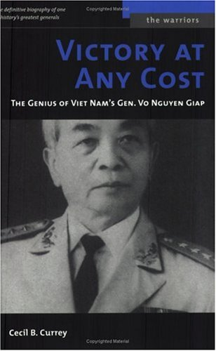Victory at Any Cost: The Genius of Viet Nam's Gen. Vo Nguyen Giap 9781574887426
