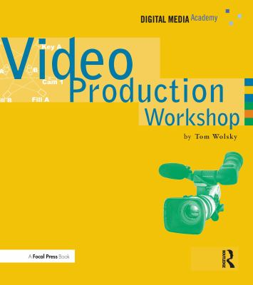 Video Production Workshop [With DVD] 9781578202683