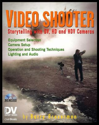 Video Shooter: Storytelling with DV, HD, and HDV Cameras [With DVD] 9781578202898