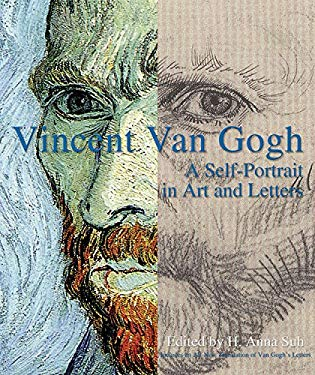 Vincent Van Gogh: A Self-Portrait in Art and Letters 9781579125868