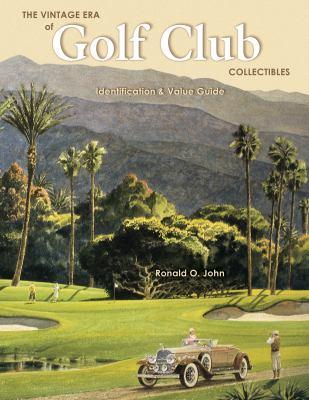Vintage Era Golf Club Collectibles 9781574322644