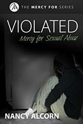 Violated: Mercy for Sexual Abuse