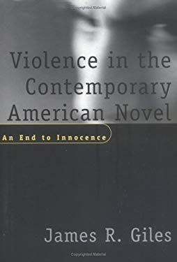 Violence in the Contemporary American Novel: An End to Innocence 9781570033285
