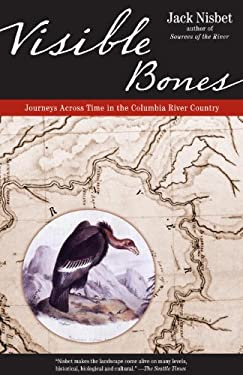 Visible Bones: Journeys Across Time in the Columbia River Country 9781570615245