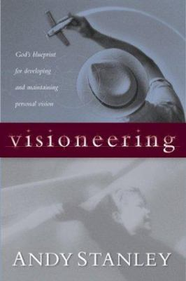 Visioneering: God's Blueprint for Developing and Maintaining Vision 9781576736500