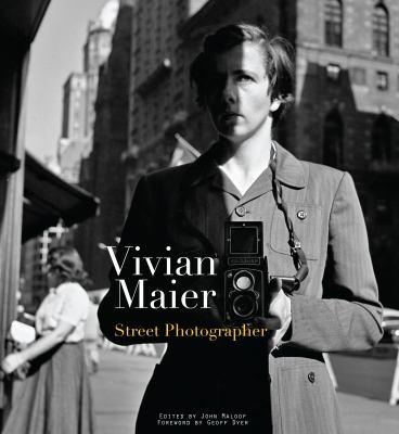 Vivian Maier: Street Photographer 9781576875773