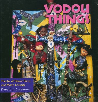 Vodou Things: The Art of Pierrot Barra and Marie Cassaise 9781578060146