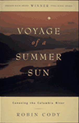 Voyage of a Summer Sun: Canoeing the Columbia River 9781570610837