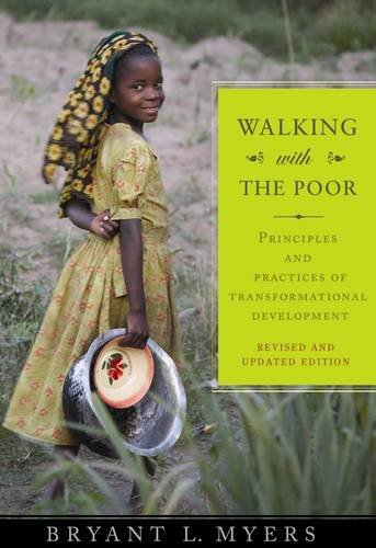 Walking with the Poor: Principles and Practices of Transformational Development 9781570759390