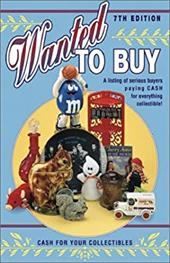 Wanted to Buy: A Listing of Serious Buyers Paying CASH for Everything Collectible! 7086570