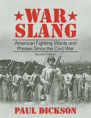 War Slang: American Fighting Words and Phrases Since the Civil War, Second Edition