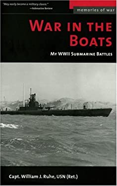 War in the Boats: My WW II Submarine Battles