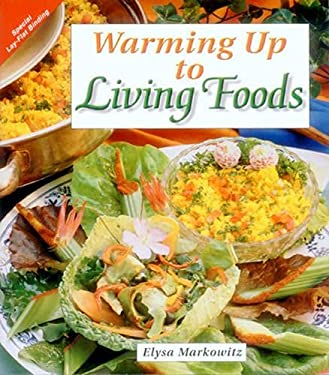 Warming Up to Living Foods 9781570670657