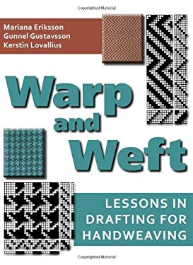 Warp and Weft: Lessons in Drafting for Handweaving 9781570764738