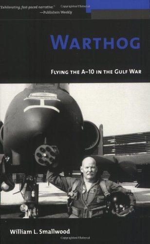 Warthog: Flying the A-10 in the Gulf War 9781574888867