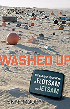 Washed Up: The Curious Journeys of Flotsam and Jetsam 9781570614637