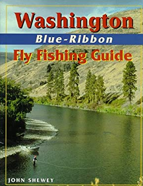 Washington Blue-Ribbon Fly Fishing Guide 9781571881342