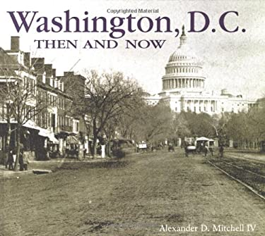 Washington, D.C. Then and Now 9781571451910