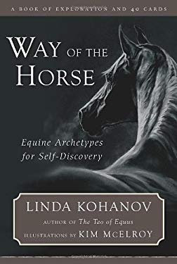 Way of the Horse: Equine Archetypes for Self-Discovery: A Book of Exploration [With 40 Cards] 9781577315131