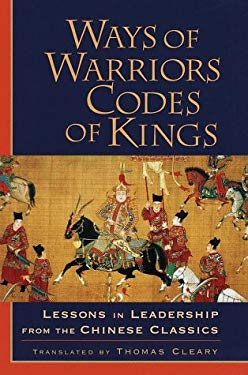 Ways of Warriors, Codes of Kings: Lessons in Leadership from the Chinese Classics 9781570624438
