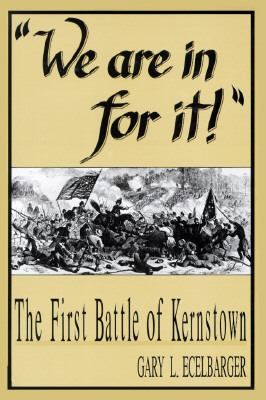 We Are in for It!: The First Battle of Kernstown March 23, 1862 9781572490536