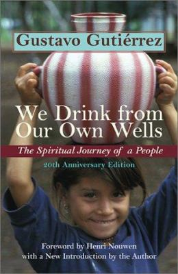 We Drink from Our Own Wells: The Spiritual Journey of a People 9781570754968