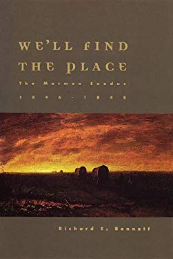 We'll Find the Place: The Mormon Exodus, 1846-1848 9781573452861