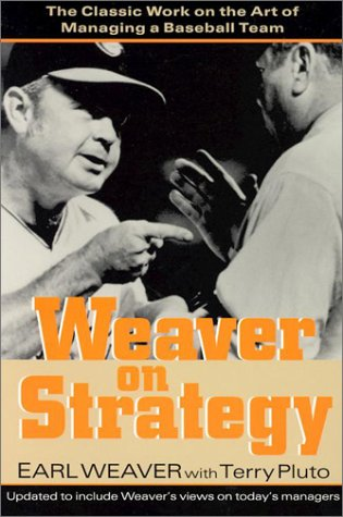Weaver on Strategy: The Classic Work on the Art of Managing a Baseball Team 9781574884241