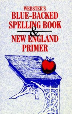 Webster's Blue-Backed Speller and New England Primer 9781575580425