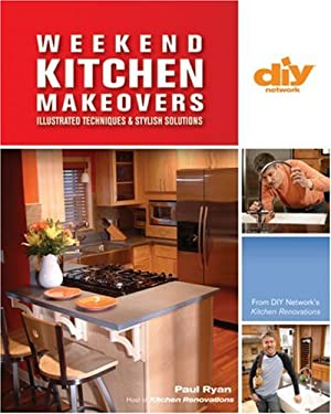 Weekend Kitchen Makeovers: Illustrated Techniques & Stylish Solutions 9781579909185
