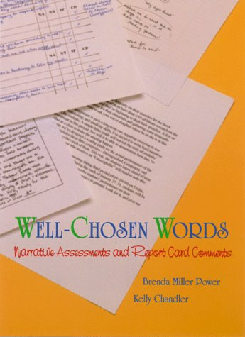 Well-Chosen Words: Narrative Assessments and Report Card Comments 9781571100801