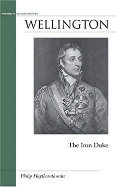Wellington: The Iron Duke 9781574888928