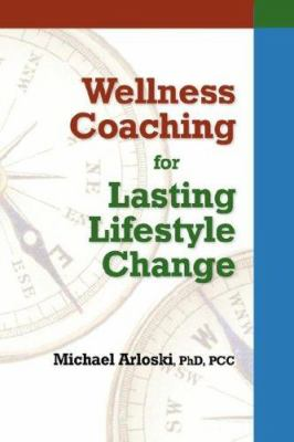 Wellness Coaching for Lasting Lifestyle Change 9781570252211