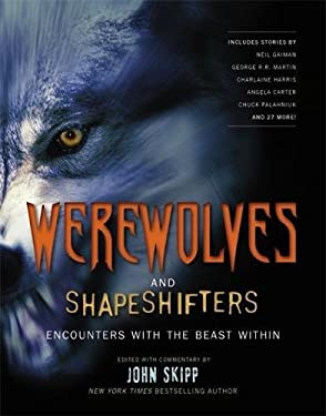 Werewolves and Shapeshifters: Encounters with the Beast Within 9781579128524