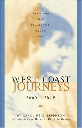 West Coast Journeys: 1865-1879 the Travelogue of a Remarkable Woman 9781570610127