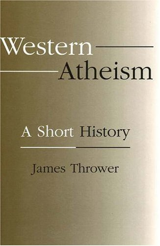 Western Atheism: A Short History 9781573927567