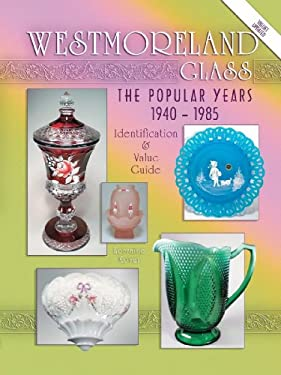Westmoreland Glass: The Popular Years 1940-1985 9781574324037